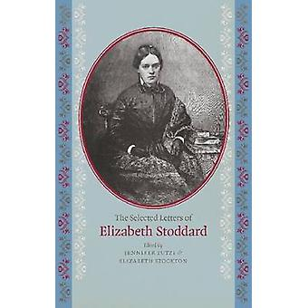 The Selected Letters of Elizabeth Stoddard (annotated edition) by Jen