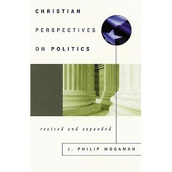 Christian Perspectives on Politics by Wogaman & J. Philip