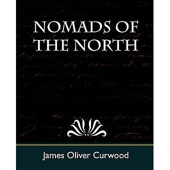 Nomads of the North by James Oliver Curwood & Oliver Curwood