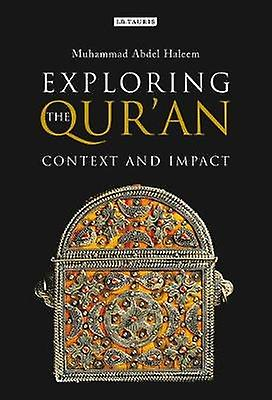 Exploring the Quran  Context and Impact by Muhammad Abdel Haleem