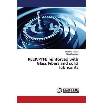 PEEKPTFE reinforced with Glass Fibers and solid lubricants by Tayade Pratibha