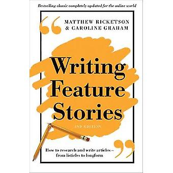 Writing Feature Stories by Matthew Ricketson