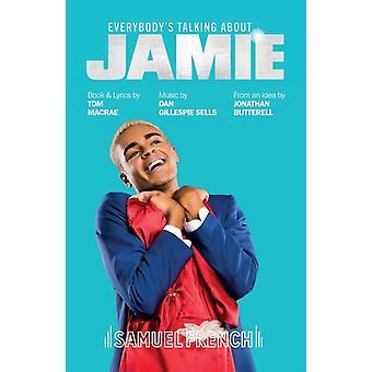 Everybodys Talking About Jamie by Tom MacRae & Dan Gillespie Sells & Jonathan Butterell