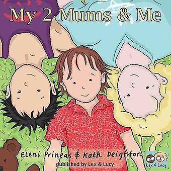My 2 Mums  Me by PRINEAS & ELENI