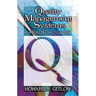 Quality Management Systems  A Practical Guide by Gitlow & Howard S