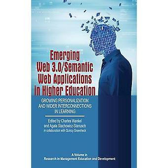 Opkomende Web 3,0 semantische webtoepassingen in het hoger onderwijs groeiende personalisatie en bredere interconnecties in het leren van HC door wankel & Charles
