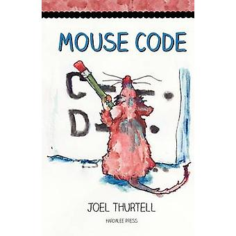 Mouse Code by Thurtell & Joel Howard