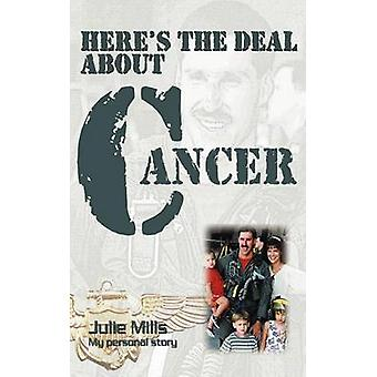 Heres the Deal about Cancer by Mills & Julie