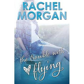 The Trouble with Flying by Morgan & Rachel