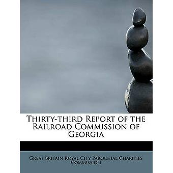 Thirtythird Report of the Railroad Commission of Georgia by Commission & Great Britain Royal City Par