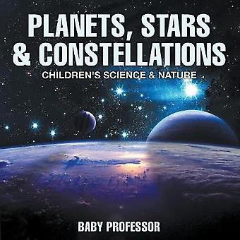 Planets Stars  Constellations  Childrens Science  Nature by Baby Professor
