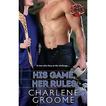 His Game Her Rules by Groome & Charlene