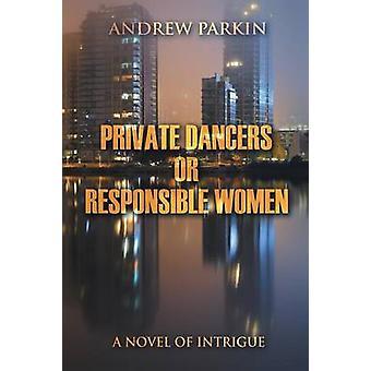 Privater Tänzer oder Verantwortlichen Damen A Roman der Intrige von Parkin & Andrew