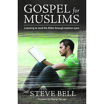 Gospel For Muslims by Bell & Steve