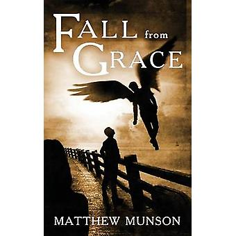 Fall From Grace by Munson & Matthew