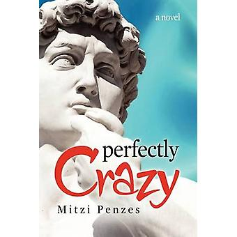 Perfectly Crazy by Penzes & Mitzi