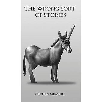 The Wrong Sort of Stories by Measure & Stephen