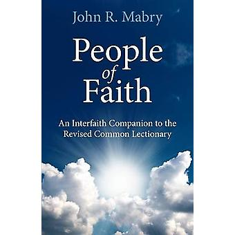 People of Faith An Interfaith Companion to the Revised Common Lectionary by Mabry & John R.