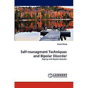 Selfmanagment Techniques and Bipolar Disorder by Wang & Grace