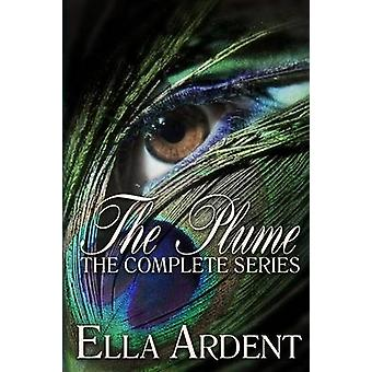 The Plume The Complete Series by Ardent & Ella