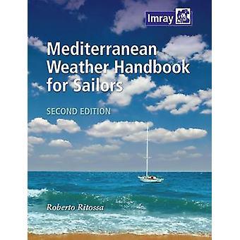 Mediterranean Weather Handbook for Sailors by Roberto Ritossa - 97818