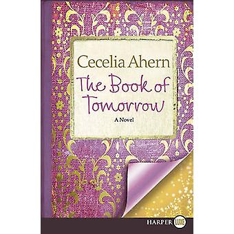The Book of Tomorrow by Cecelia Ahern - 9780062017901 Book