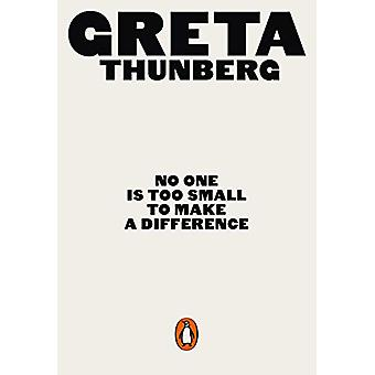 No One Is Too Small to Make a Difference - Illustrated Edition by Gret