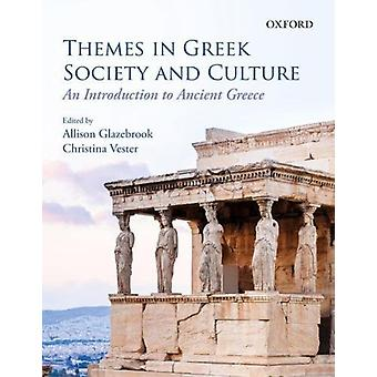Themes in Greek Society and Culture - An Introduction by Allison Glaze