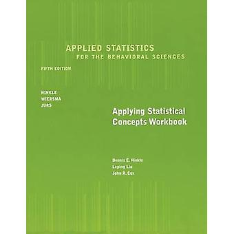 Workbook for Hinkle/Wiersma/Jurs' Applied Statistics for the Behavior