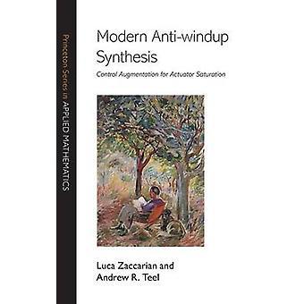 Modern Anti-windup Synthesis - Control Augmentation for Actuator Satur