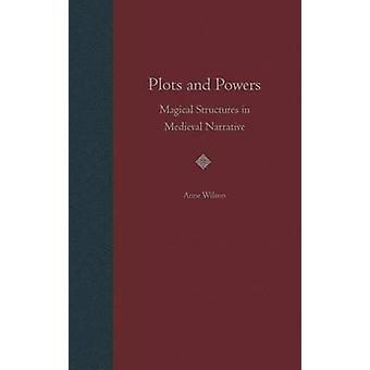 Plots and Powers - Magical Structures in Medieval Narrative by Anne Wi