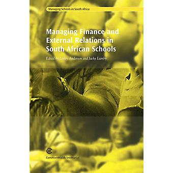 Managing Finance and External Relations in South African Schools by L