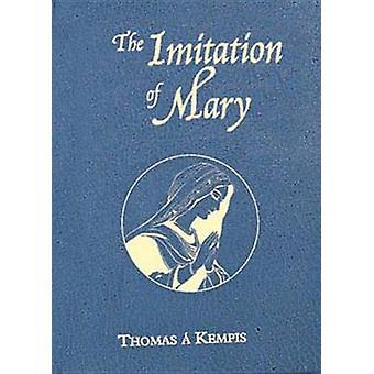 Imitation of Mary (Thomas a Kempis) by Thomas A Kempis - 978089942317
