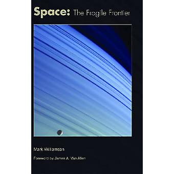 Space - The Fragile Frontier by Mark Williamson - 9781563477768 Book