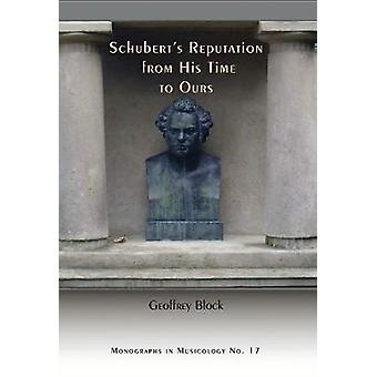 Schubert's Reputation from His Time to Ours by Professor Geoffrey Blo