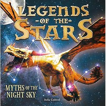 Legends of the Stars - Myths of the night sky by Stella Caldwell - 978
