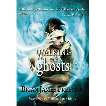 Walking with Ghosts by Brian James Freeman - 9781786363237 Book