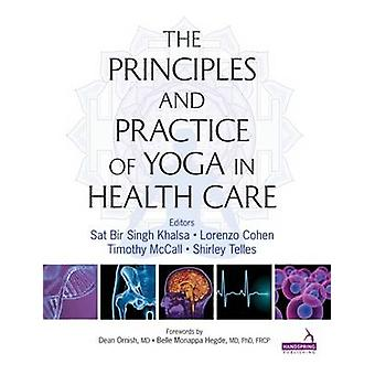 Principles and Practice of Yoga in Health Care by Sat Bir Khalsa - Lo