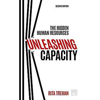 Unleashing Capacity - The Hidden Human Resources by Rita Trehan - 9781