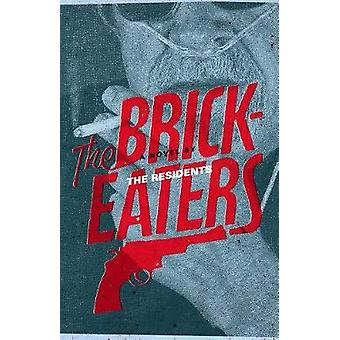 The Brickeaters by The Residents - 9781934170724 Book