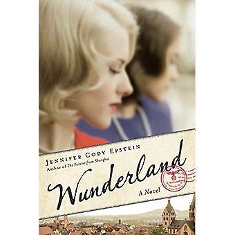 Wunderland - A Novel by Jennifer Cody Epstein - 9781984824905 Book