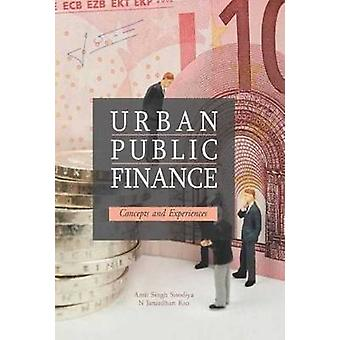 Urban Public Finance - Concepts and Experiences by Amit Singh Sisodiya