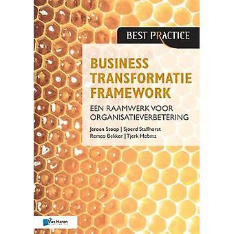 Business Transformatie Framework - Een Raamwerk voor Organisatieverbe
