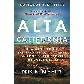Alta California - From San Diego to San Francisco - A Journey on Foot