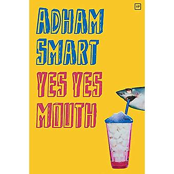yes yes mouth by Adham Smart - 9781912436132 Book
