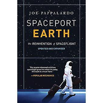 Spaceport Earth - The Reinvention of Spaceflight by Joe Pappalardo - 9