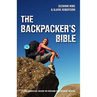 The Backpacker's Bible - Your Essential Guide to Round the World Trave