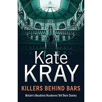 Killers Behind Bars - Britain's Deadliest Murderers Tell Their Stories