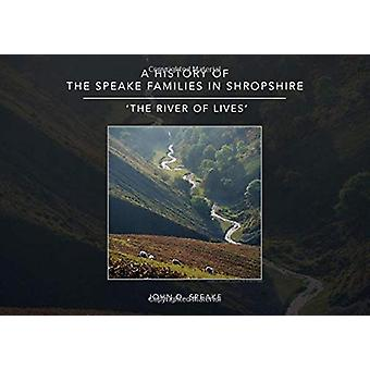 A History of the Speake families in Shropshire - 'The River of Lives'