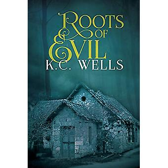 Roots of Evil by K.C. Wells - 9781644052716 Book